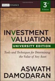 Investment Valuation:Tools and Techniques for Determining the Value of any Asset, University Edition