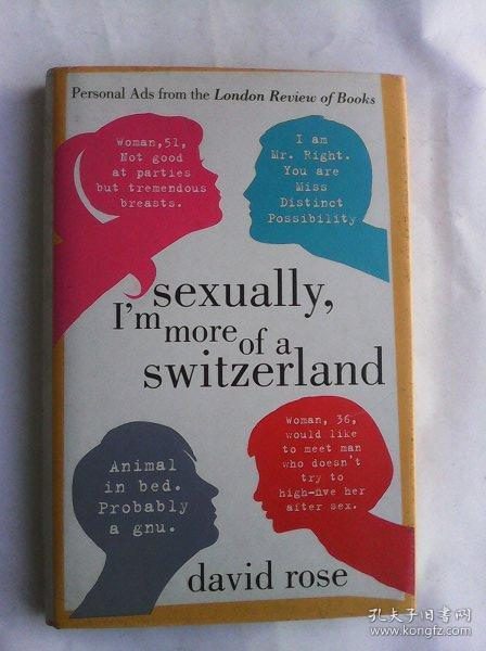 Sexually, Im More of a Switzerland: Personal Ads from the London Review of Books    英文原版精装本