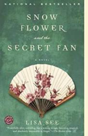 Snow Flower and the Secret Fan:A Novel.