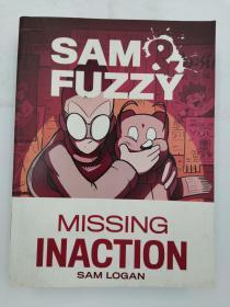 SAM & FUZZY MISSING INACTION