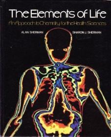 The Elements Of Life: An Approach To Chemistry For The Health Sciences