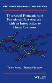现货 Theoretical Foundations of Functional Data Analysis, with an Introduction to Linear Operators (Wiley Series in Probability and Statistics)  英文原版 函数型数据分析的理论基础