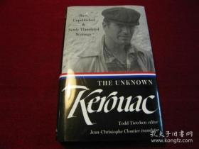 The Unknown Kerouac  Rare, Unpublished & Newly T