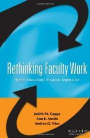 Rethinking Faculty Work: Higher Educations Strategic Imperative