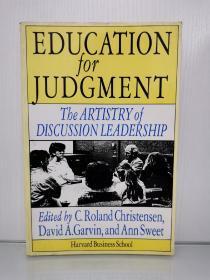 哈佛商学院 讨论式教学/案例教学法研究 Education for Judgment : The Artistry of Discussion Leadership(教育)英文原版书
