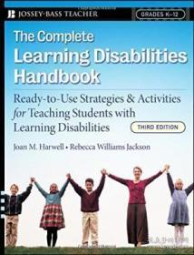 The Complete Learning Disabilities Handbook: Ready-to-use Strategies And Activities For Teaching Stu
