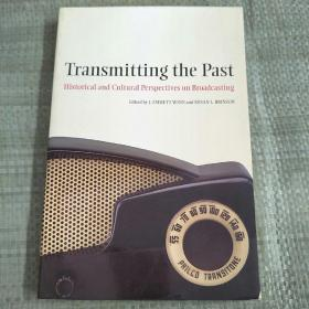 Transmitting the Past Historical and Cultural Perspectives on Broadcasting[在广播发送过去的历史和文化的角度)美国亚洲基金会赠书
