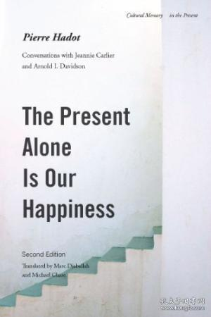 The Present Alone Is Our Happiness, Second Edition