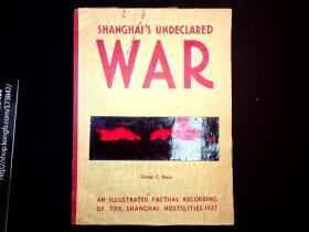 1937年《发生在上海的不宣之战:1937年淞沪抗战纪实》画册英文版(Shanghai's Undeclared War: An Illustrated Factual Recording Of The Shanghai Hostilities-1937)[N0532+040]