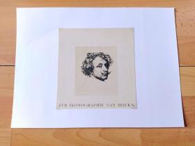 1886年铜凹版腐蚀《安东尼·凡·戴克爵士的自画像》(ZUR IKONOGRAPHIE VAN DIJCK'S)-- 安东尼· 凡·戴克(Anthony van Dyck,1577-1640):17世纪著名佛兰德斯画家,安特卫普画派代表 -- 奥地利维也纳艺术画廊出版 -- 后附卡纸34*25厘米,版画纸张17*16厘米