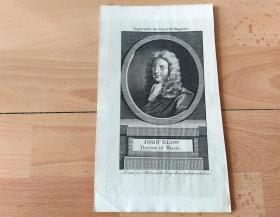 1771年铜版画《文艺复兴时期的伟大音乐家:约翰·布洛肖像》(JOHN BLOW)-- 约翰·布洛(John Blow,1649-1708),英国作曲家,管风琴家,1668年成为威斯敏斯特大教堂的管风琴师,1678年成为音乐博士,1685年担任詹姆斯二世的音乐老师;1687年布洛成为圣保罗大教堂的合唱乐长 -- 牛津大学出版社雕刻出版 -- 版画纸张21*12厘米