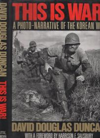 《这就是战争--图解朝鲜战争内幕》布面精装英著 This Is War-A Photo-Narrative of the Korean War by David Douglas Duncan 1951年出版 1990年再版 大16开本