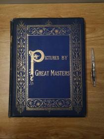 Picture By Great Masters 介绍了伦勃朗、鲁本斯等十几位荷兰、法国的画家,大量名画的木刻版画插图,大开本,三面书口刷金